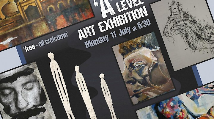 A Level Art Exhibition - Monday 11 July